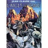 L'aigle De Rome de Gal Jean Claude