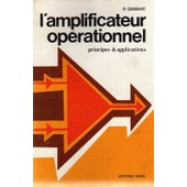 L'amplificateur Op�rationnel - Principes Et Applications de Damaye Roger