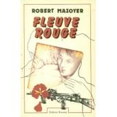 Fleuve Rouge de robert mazoyer