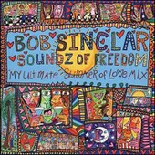 Soundz Of Freedom, My Ultimate Summer Of Love Mix - Bob Sinclar