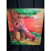 L'histoire De S�raphin de Mil�, S.