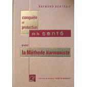 La Methode Harmoniste Traite De Medecine Naturelle de Raymond Dextreit