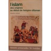 L'islam Des Origines Au D�but De L'empire Ottoman de claude cahen