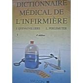 Dictionnaire Medical De L'infirmiere - 4�me �dition de Jacques Quevauvilliers