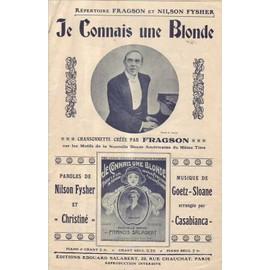 Je connais une blonde -Partition pour chant (R?pertoire Fragson et Nilson Fysher)- Paroles de Nilson Fysher et Christin?- Musique de Ray Goetz et Baldwin Sloane-