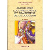 Anesth�sie Loco-R�gionale Et Traitement De La Douleur de Lafaye