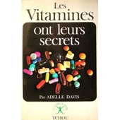 Les Vitamines Ont Leurs Secrets de adelle davis