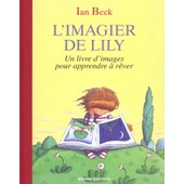 L'imagier De Lily - Un Livre D'images Pour Apprendre � R�ver de Ian Beck