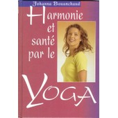 Harmonie Et Sant� Par Le Yoga de johanna bouanchaud