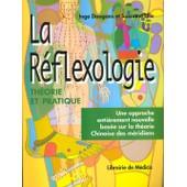 La R�flexologie - Th�orie Et Pratique, Une Approche Enti�rement Nouvelle Bas�e Sur La Th�orie Chinoise Des M�ridiens de Suzanne Ellis