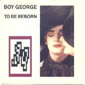 To Be Reborn - Boy George