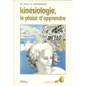 Kinesiologie,Le Plaisir D'apprendre de Dennison Paul E. Dr.