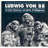 Ce Jour Heureux Est Plein D'all�gresse - Ludwig Von 88