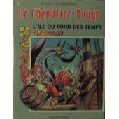 Le Chevalier Rouge - 03 L'�le Du Fond Des Temps de Willy, Vandersteen