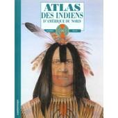 Atlas Des Indiens D'am�rique Du Nord de Gilbert Legay