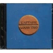 L'affaire Louis Trio - L 'affaire Louis Trio