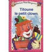 Titoune Le Petit Clown de Ann Rocard