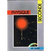 Physique Classe De Seconde de Francine Gozard, Anne Marie Degurse