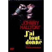 Johnny Hallyday - J'ai Tout Donn� de Fran�ois Reichenbach
