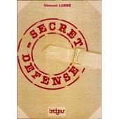 Secret D�fense de Labb� Vincent