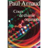 Cours De Chimie Organique de Paul Arnaud