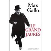 Le Grand Jaur�s de Max Gallo