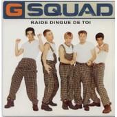 Raide,Dingue De Toi - G Squad