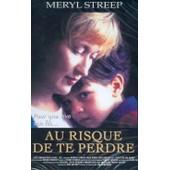 Au Risque De Te Perdre de Meryl Streep