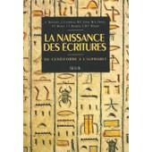 La Naissance Des �critures - Du Cun�iforme � L'alphabet de Larissa Bonfante