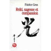 Reiki, Sagesse Et Compassion de patrice gros