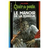 Chair De Poule - N� 57 - Le Manoir De La Terreur de Alibert, Sophie