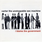 I Blame The Government - Carter The Unstoppable Sex Machine