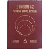 Le Troisieme Age (Pathologie M�dicale Et Sociale) de Garbarg Serge