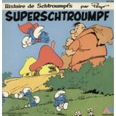 Histoire De Schtroumpfs Superschtroumpf Racont� Par Doroth�e - La Chanson Des Schtroumpfs (Livre Disque) - Doroth�e - Les Schtroumpfs - Peyo
