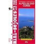 Mini-S�jour Et Week Ends Alpes Du Sud Et Corse - Randonn�es Et D�couverte de B Atrice Charpentier
