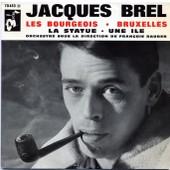 Les Bourgeois + La Statue + Bruxelles + Une Ile - Jacques Brel