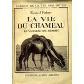 La Vie Du Chameau - Le Vaisseau Du D�sert de Finbert Elian-J.
