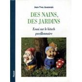 Des Nains, Des Jardins - Essai Sur Le Kitsch Pavillonnaire de Jean-Yves Jouannais