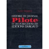 Histoire Du Journal Pilote Et Des Publications Des �ditions Dargaud de henri filippini