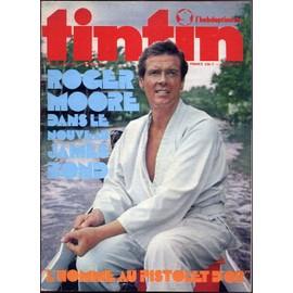 Tintin L'hebdoptimiste N� 101 : Roger Moore Dans Le Nouveau James Bond,