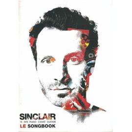 Sinclair : Le songbook - 15 hits pour piano chant et guitare - Ed.Beuscher