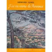 J'ai Vu Vivre La Provence de armand lunel