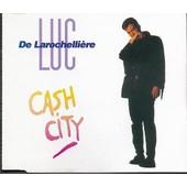 Cash City - Larochelliere, Luc De
