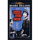 Pourquoi Viens - Tu Si Tard ... de Henri Decoin