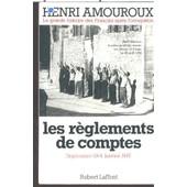La Grande Histoire Des Francais Sous L'occupation - Tome 9, Les R�glements De Compte, Septembre 1944-Janvier 1945 de Henri Amouroux