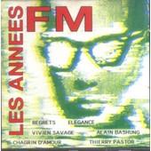 Les Ann�es Fm - Compilation : Bashung, Alain ; Chagrin D'amour ; Chedid, Louis ; Morin, Am�lie ; Schultheis, Jean ...