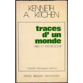 Traces D'un Monde, Bible Et Arch�ologie de Kitchen Kenneth A