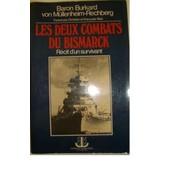 Les Deux Combats Du Bismarck. Recit D' Un Survivant de Von M�llenheim-Rechberg Baron Burkard