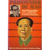Prisonnier De Mao, Sept Ans Dans Un Camp De Travail En Chine de PASQUALINI Jean