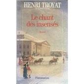 Le Chant Des Insens�s de henri troyat